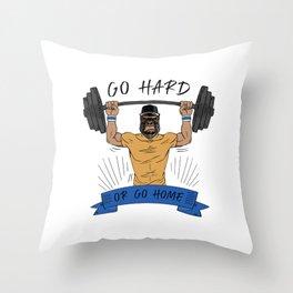 Go Hard or Go Home | Gym Motto Throw Pillow