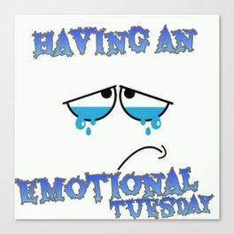An Emotional Tuesday Canvas Print