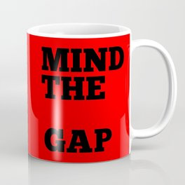 Mind the Gap Coffee Mug