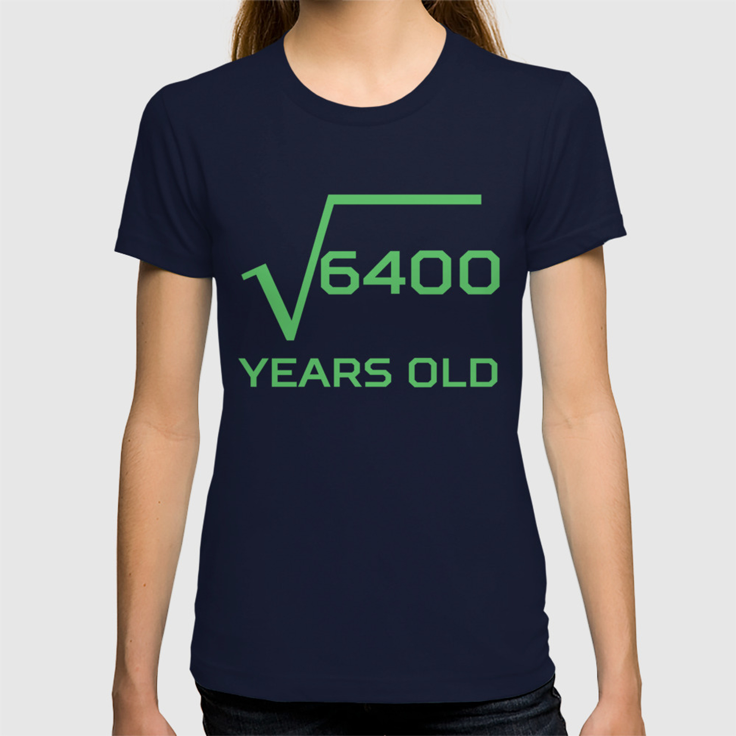 aab19f502 Square Root Of 6400 Funny 80 Years Old 80th Birthday T-shirt by awesomeart  | Society6