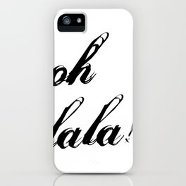oh lala iPhone Case