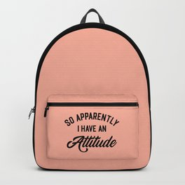 I Have An Attitude Funny Quote Backpack