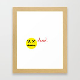 I'm Literally Dead Emotion Halloween Gifts Framed Art Print