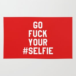GO FUCK YOUR SELFIE (Red) Rug