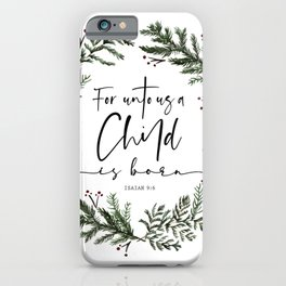 Unto us a Child is Born pine wreath iPhone Case
