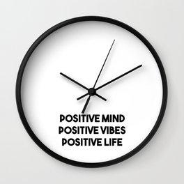 Positive Mind, Positive Vibes, Positive Life Wall Clock