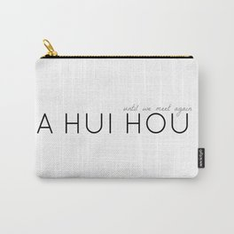 A HUI HOU (WHITE) UNTIL WE MEET AGAIN Carry-All Pouch