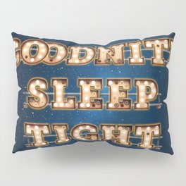 Goodnite Sleep Tight - Wall-Art for Hotel-Rooms Pillow Sham
