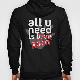 all you need is love/porn Hoody