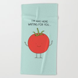 I'm ripe here waiting for you Beach Towel