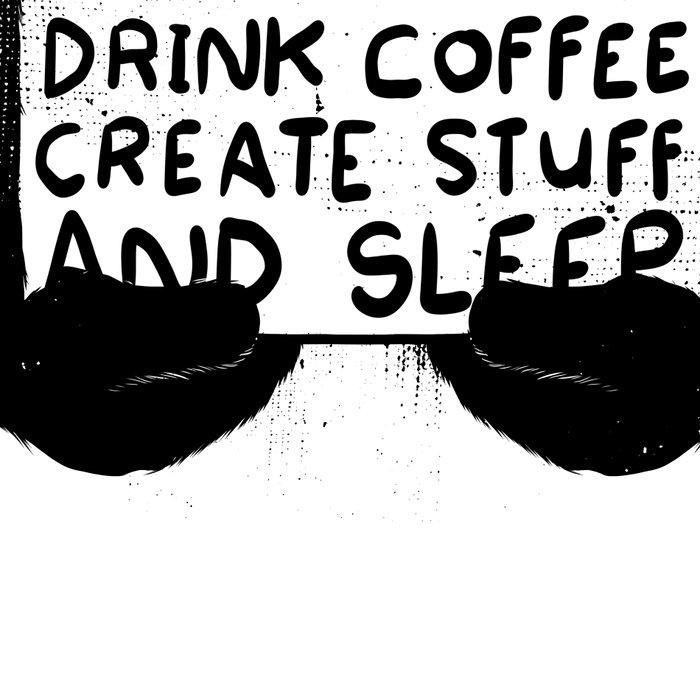 I Just Want To Drink Coffee, Create Stuff and Sleep Leggings
