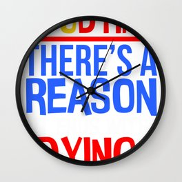 Student Gift Studying Reason it Ends with Dying Wall Clock
