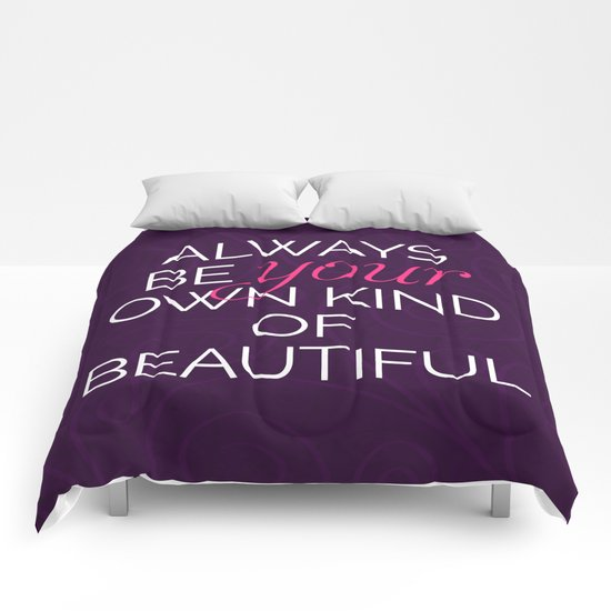 Your Own Kind Of Beautiful Quote Comforters