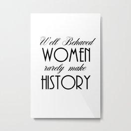Well Behaved Women - White Metal Print