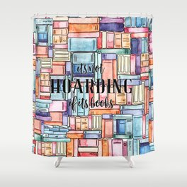 It's Not Hoarding if Its Books Shower Curtain