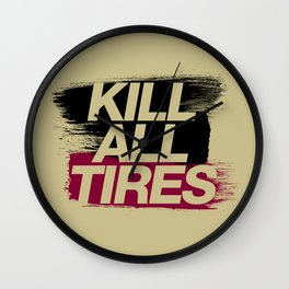 Kill All Tires v5 HQvector Wall Clock