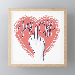 Fuck Off (with Love) Framed Mini Art Print