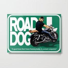 Road Dog Road Sign Metal Print