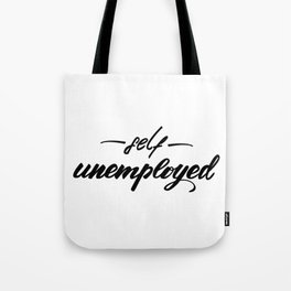 Self unemployed Lettering design Tote Bag