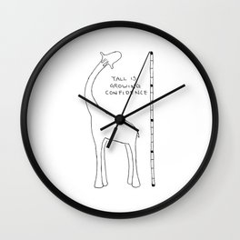 Giraffe; tall is growing confidence Wall Clock