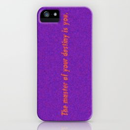 The Master of Your Destiny is You. iPhone Case