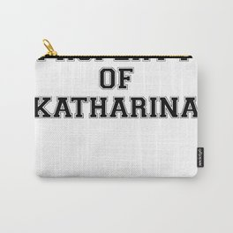 Property of KATHARINA Carry-All Pouch