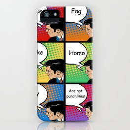 QUEER,FAG,DYKE,HOMO and GAY are not PUNCHLINES iPhone Case