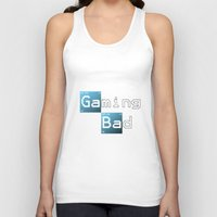 gaming Tank Tops featuring Gaming Bad by Fernando Derkoski
