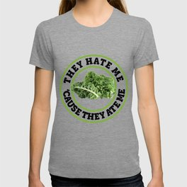 They Hate Me cause they ate me Kale Art for Vegans Light T-shirt
