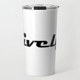 Lively! (black) Travel Mug