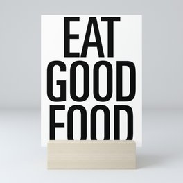 Eat good food Mini Art Print