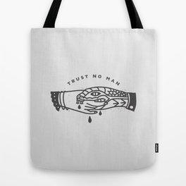 Trust No Man Tote Bag