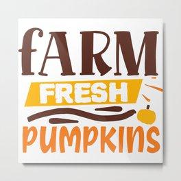Farm Fresh Pumpkins Autumn Fall Slogan Metal Print
