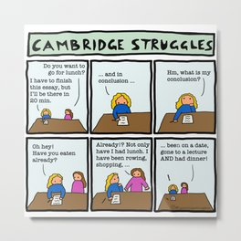 Cambridge struggles: Essay Metal Print