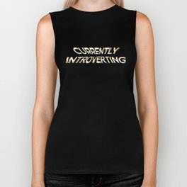 Currently Introverting - Funny Irony And Sarcasm Gift Biker Tank