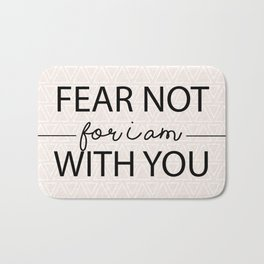Fear Not For I Am With You Bath Mat