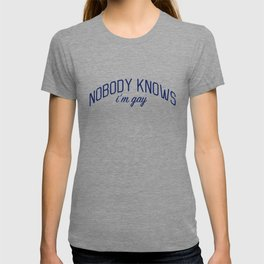 Nobody Knows I'm Gay-  Coming Out Print T-shirt