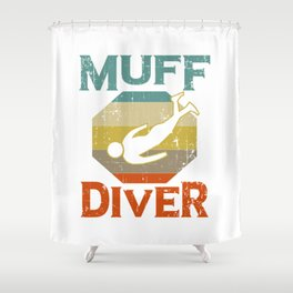 Muff Diver Diving Instructor Gift Scuba Diver Shower Curtain