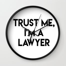 Trust me I'm a lawyer Wall Clock