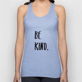 Be Kind Kindness Typography Art Unisex Tank Top