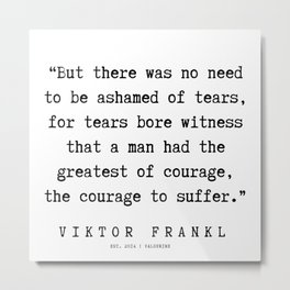 5   | Viktor Frankl Quotes | 191003 Metal Print