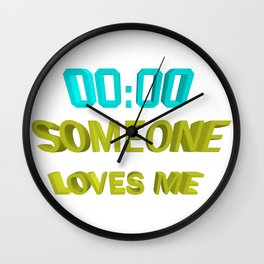 Someone loves me Wall Clock