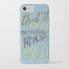 That'll put marzipan in your pie plate, bingo iPhone Case