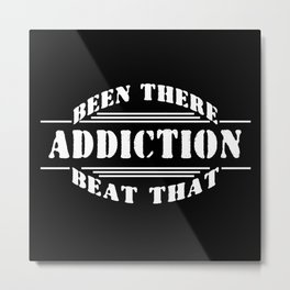 Addiction - Been There, Beat That Metal Print