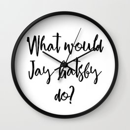 What would Jay Gatsby do? Wall Clock