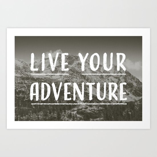 Live Your Adventure Art Print