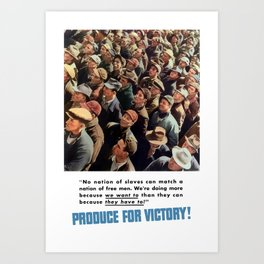 Produce For Victory -- World War 2 Art Print