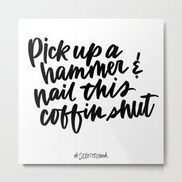 Pick up a hammer - Schitt's Creek quote Metal Print