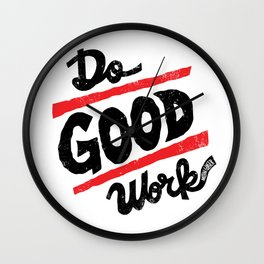 Do Good Work Wall Clock
