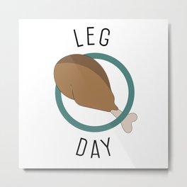 Leg Day Metal Print